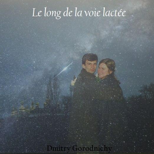 «Le long de la voie lactée» (Love songs
